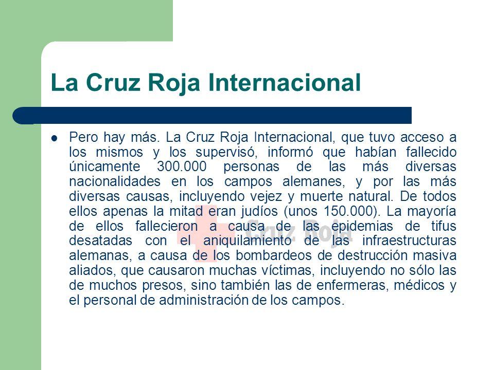 La Cruz Roja Internacional Pero hay más.