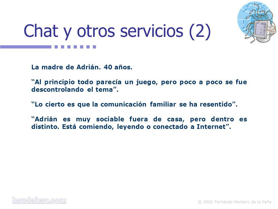 © 2005 Fernando Montero de la Peña Chat y otros servicios (2) La madre de Adrián.
