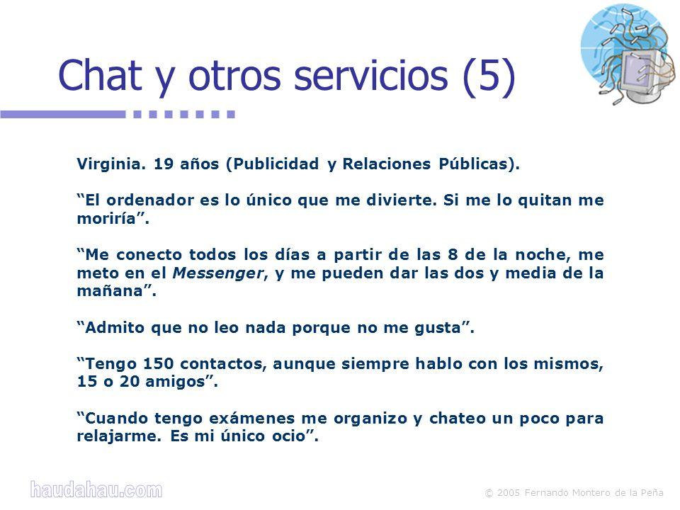 © 2005 Fernando Montero de la Peña Chat y otros servicios (5) Virginia.