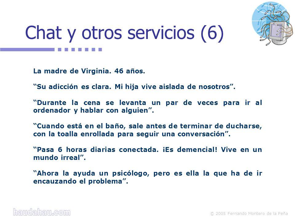 © 2005 Fernando Montero de la Peña Chat y otros servicios (6) La madre de Virginia.