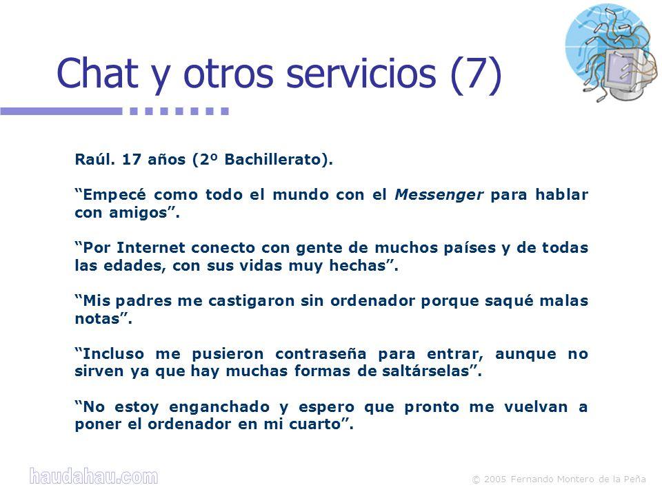 © 2005 Fernando Montero de la Peña Chat y otros servicios (7) Raúl.