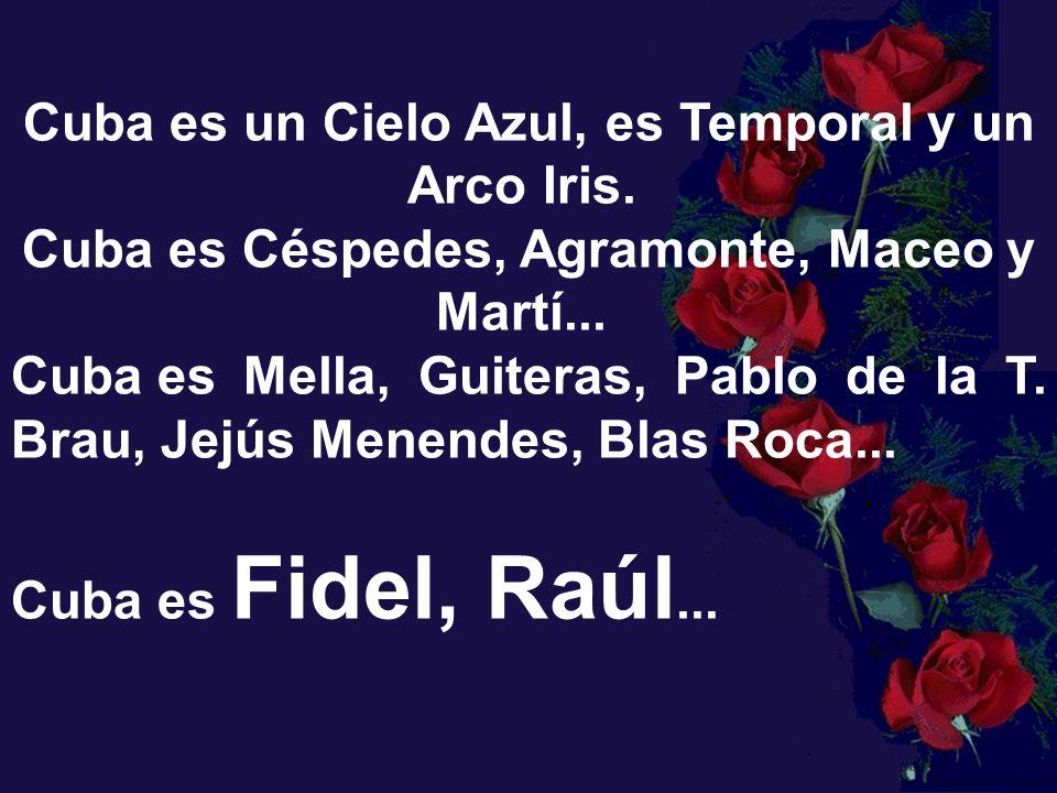 Cuba es un Cielo Azul, es Temporal y un Arco Iris.