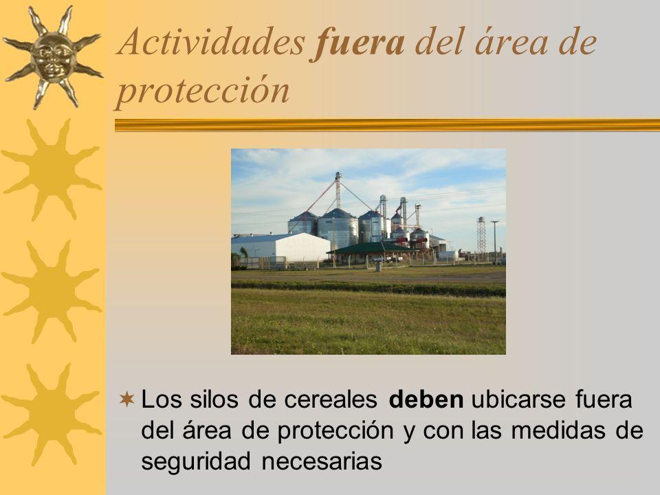 Actividades fuera del área de protección Los silos de cereales deben ubicarse fuera del área de protección y con las medidas de seguridad necesarias