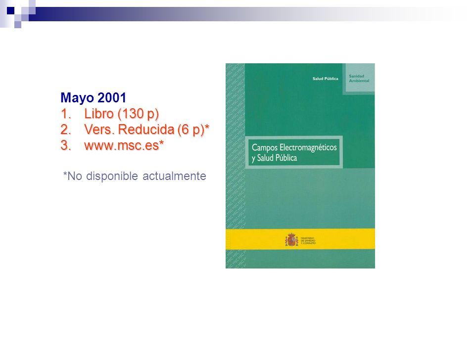 Mayo 2001 1.Libro (130 p) 2.Vers. Reducida (6 p)* 3.www.msc.es* *No disponible actualmente