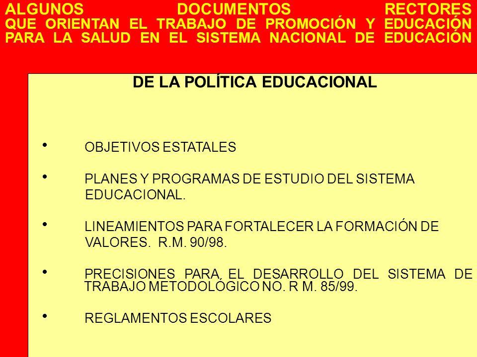 DE LA POLÍTICA EDUCACIONAL OBJETIVOS ESTATALES PLANES Y PROGRAMAS DE ESTUDIO DEL SISTEMA EDUCACIONAL. LINEAMIENTOS PARA FORTALECER LA FORMACIÓN DE VAL