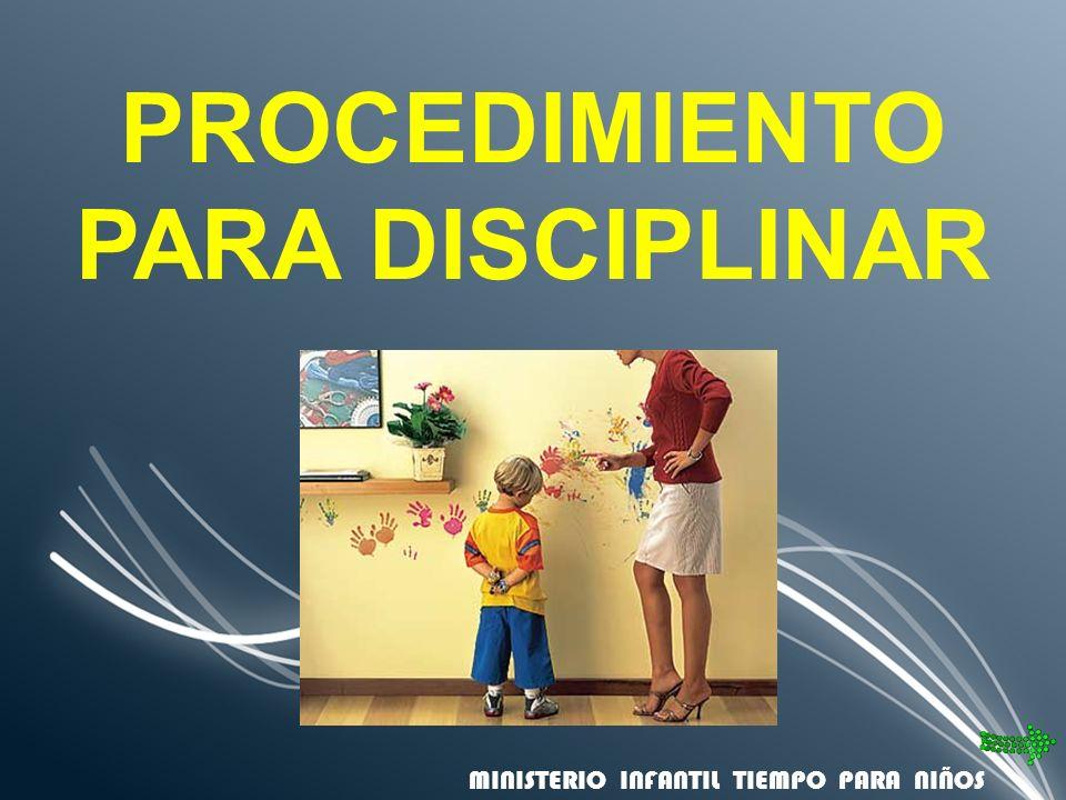 PROCEDIMIENTO PARA DISCIPLINAR MINISTERIO INFANTIL TIEMPO PARA NIÑOS