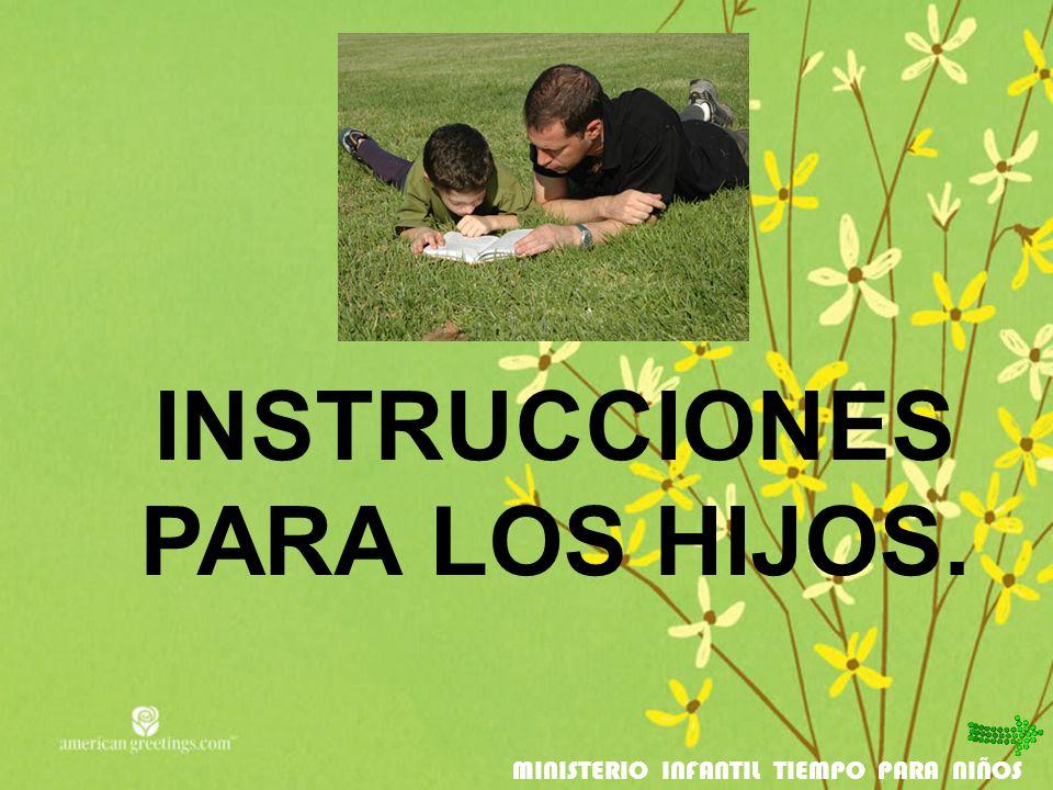 INSTRUCCIONES PARA LOS HIJOS. MINISTERIO INFANTIL TIEMPO PARA NIÑOS