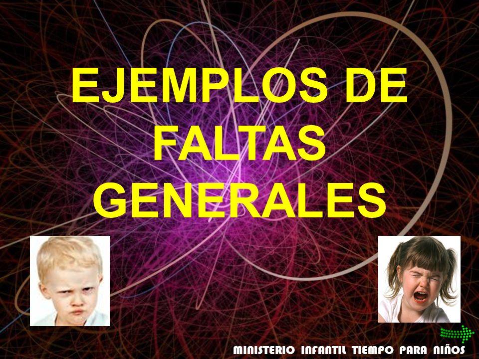 EJEMPLOS DE FALTAS GENERALES MINISTERIO INFANTIL TIEMPO PARA NIÑOS