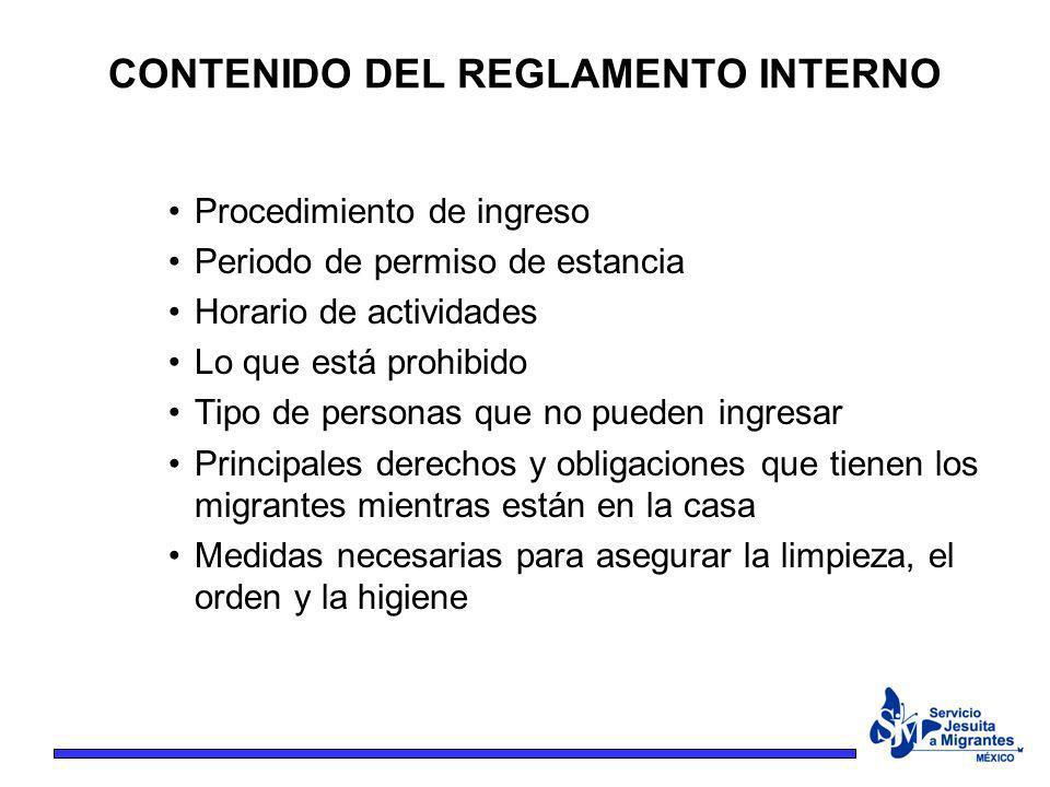 CONTENIDO DEL REGLAMENTO INTERNO Procedimiento de ingreso Periodo de permiso de estancia Horario de actividades Lo que está prohibido Tipo de personas
