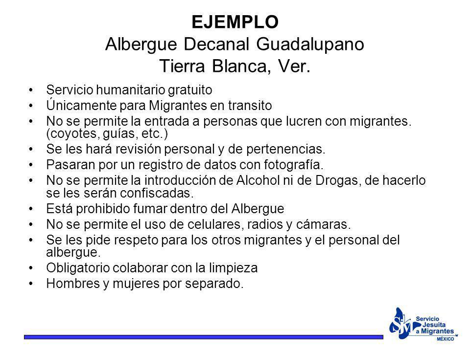 EJEMPLO Albergue Decanal Guadalupano Tierra Blanca, Ver. Servicio humanitario gratuito Únicamente para Migrantes en transito No se permite la entrada