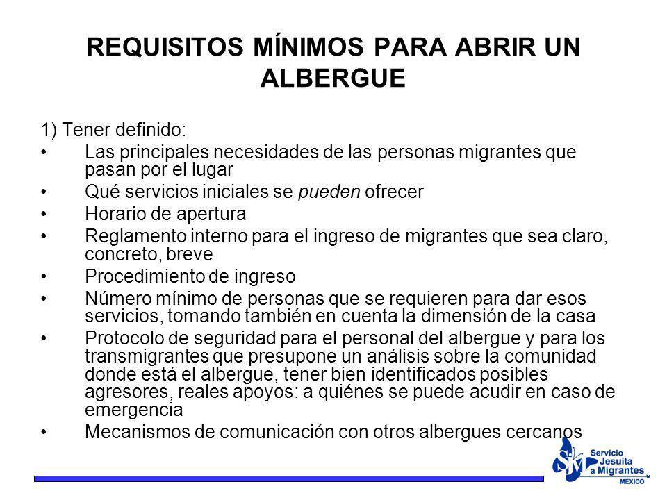 1) Tener definido: Las principales necesidades de las personas migrantes que pasan por el lugar Qué servicios iniciales se pueden ofrecer Horario de a