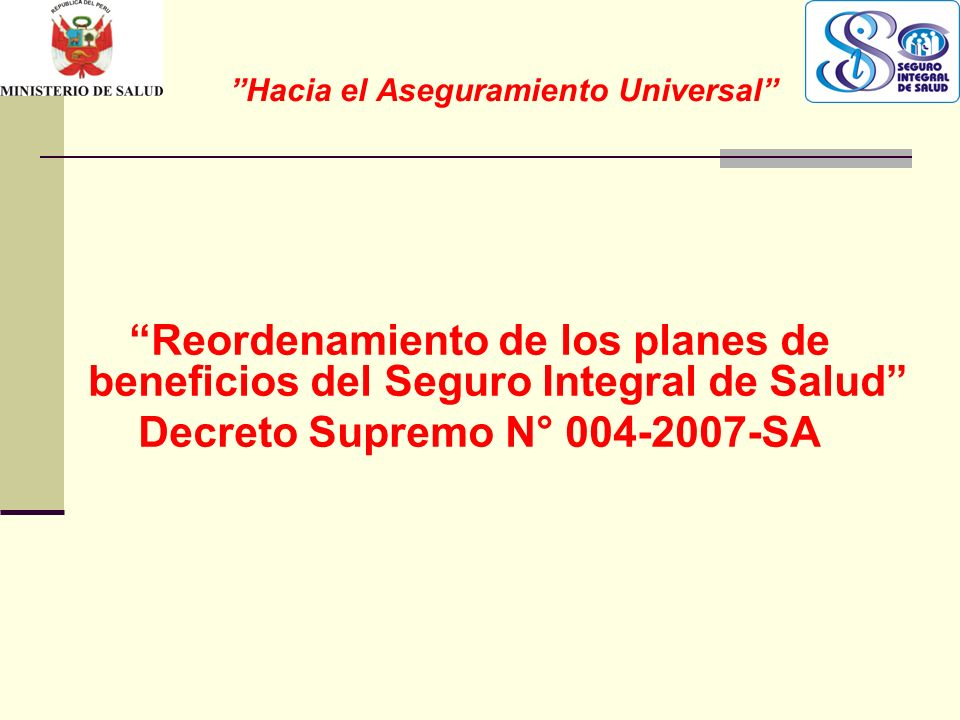 QF. CARLOS REYES BUSTAMANTE Gerencia de Operaciones Profesional de Aseguramiento Hacia el Aseguramiento Universal Reordenamiento de los planes de bene