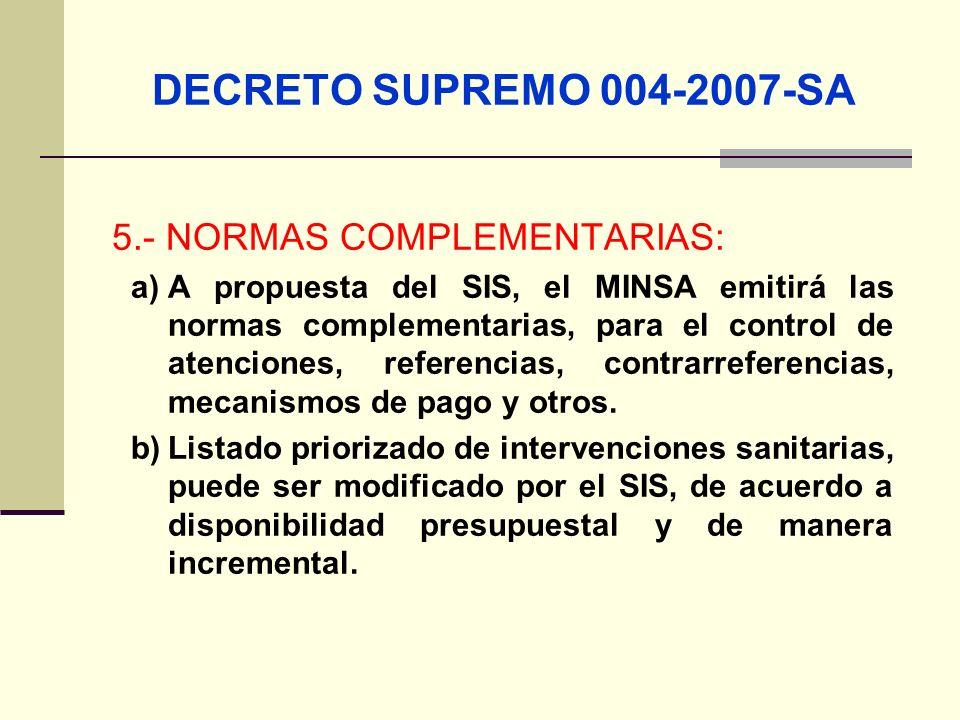 QF. CARLOS REYES BUSTAMANTE Gerencia de Operaciones Profesional de Aseguramiento DECRETO SUPREMO 004-2007-SA 5.- NORMAS COMPLEMENTARIAS: a)A propuesta
