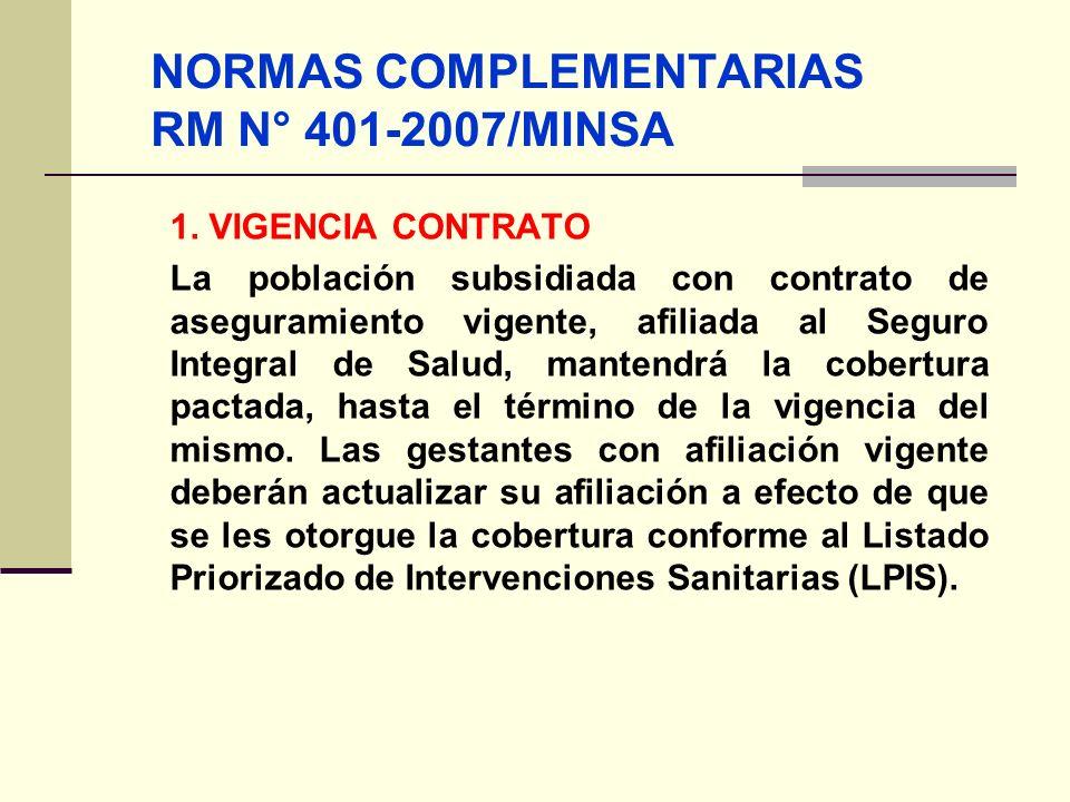 QF. CARLOS REYES BUSTAMANTE Gerencia de Operaciones Profesional de Aseguramiento NORMAS COMPLEMENTARIAS RM N° 401-2007/MINSA 1. VIGENCIA CONTRATO La p