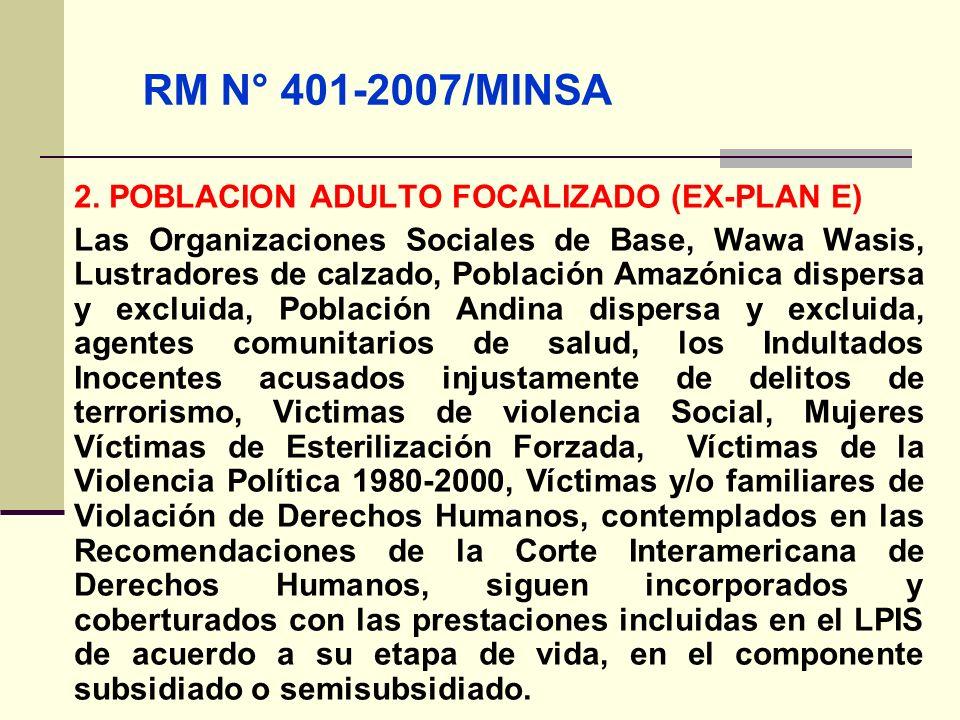 QF. CARLOS REYES BUSTAMANTE Gerencia de Operaciones Profesional de Aseguramiento 2. POBLACION ADULTO FOCALIZADO (EX-PLAN E) Las Organizaciones Sociale