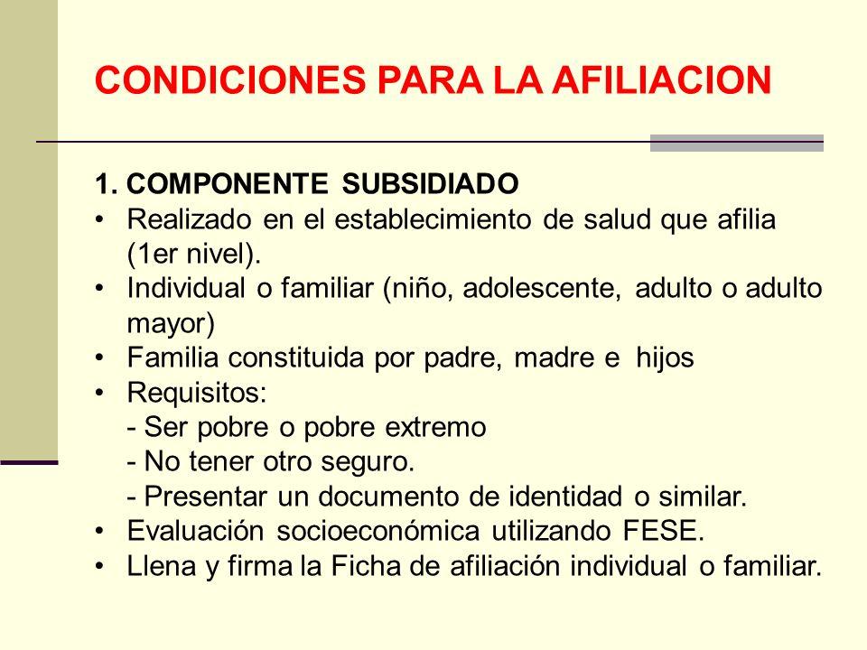 QF. CARLOS REYES BUSTAMANTE Gerencia de Operaciones Profesional de Aseguramiento CONDICIONES PARA LA AFILIACION 1. COMPONENTE SUBSIDIADO Realizado en