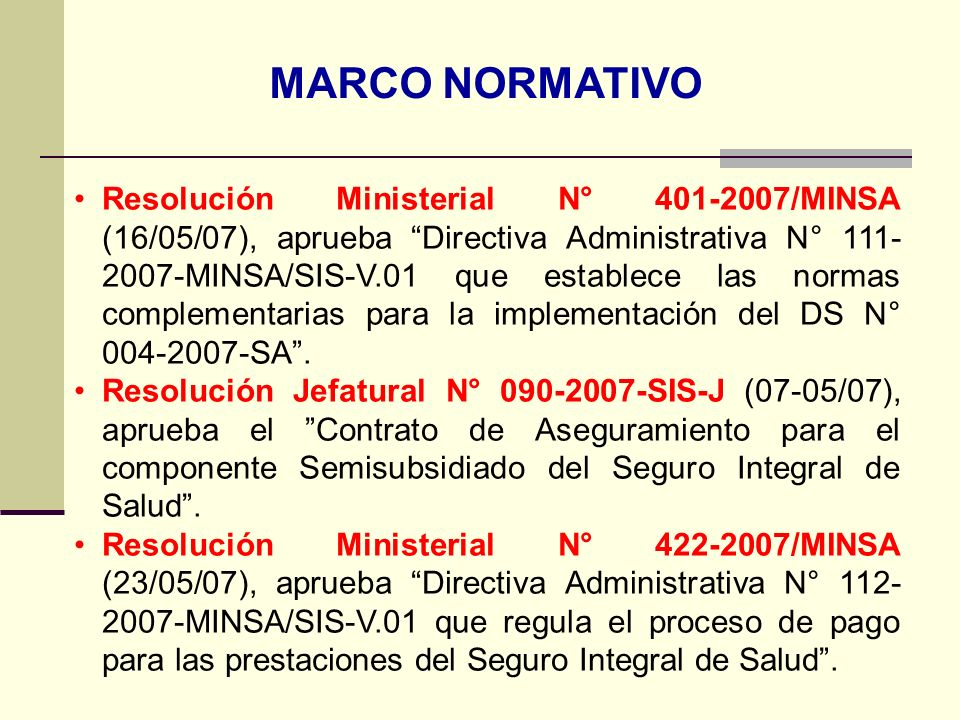 QF. CARLOS REYES BUSTAMANTE Gerencia de Operaciones Profesional de Aseguramiento MARCO NORMATIVO Resolución Ministerial N° 401-2007/MINSA (16/05/07),