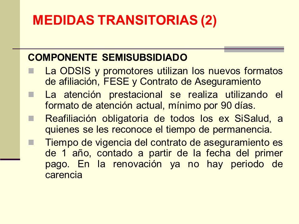 QF. CARLOS REYES BUSTAMANTE Gerencia de Operaciones Profesional de Aseguramiento MEDIDAS TRANSITORIAS (2) COMPONENTE SEMISUBSIDIADO La ODSIS y promoto