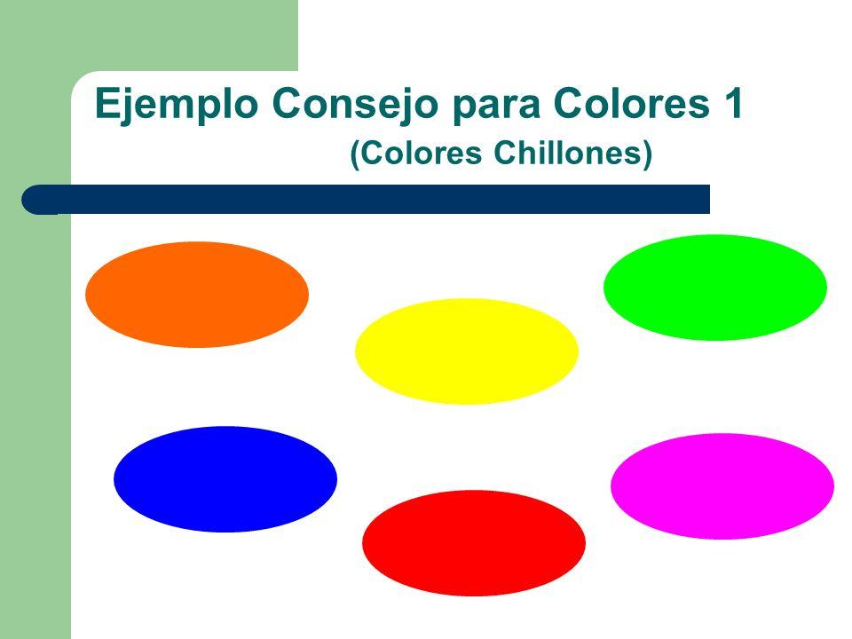 Consejos para Colores 1. Evitar usar colores chillones 2. Evitar usar demasiados colores 3. Contrastar colores de fondo y texto