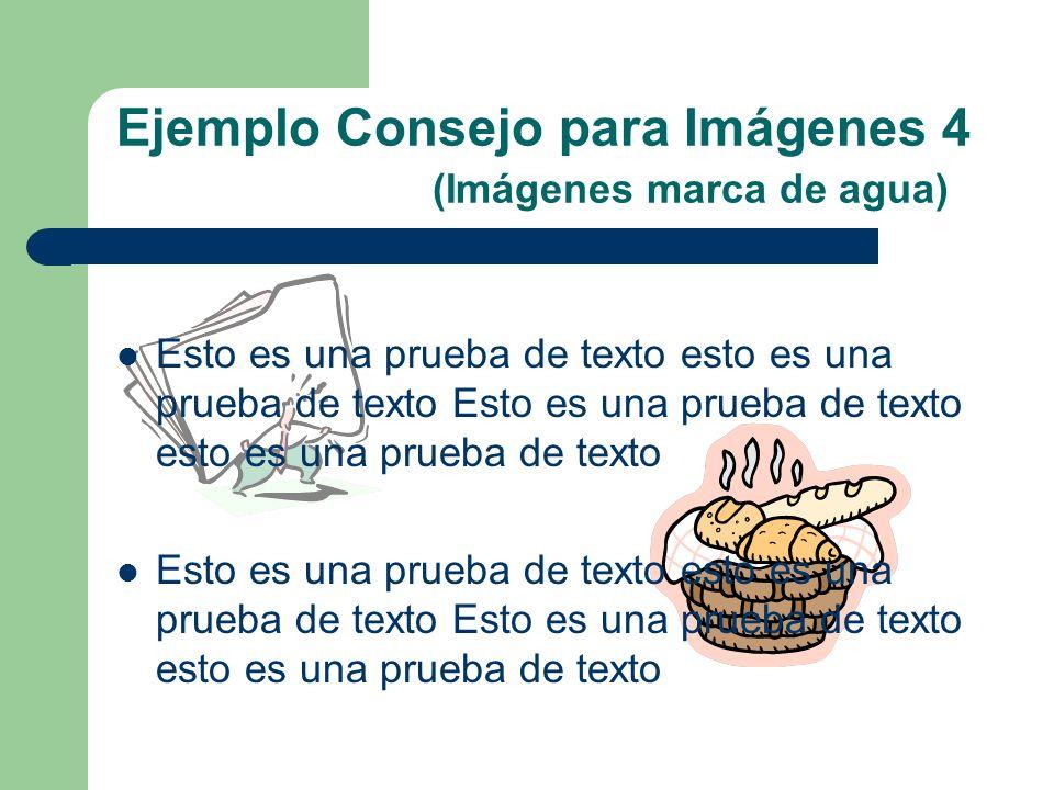 Consejos para Imágenes 1. Usar imágenes para evitar palabras 2. Usar gráficos para evitar tablas numéricas 3. No usar demasiadas imágenes 4. Imágenes