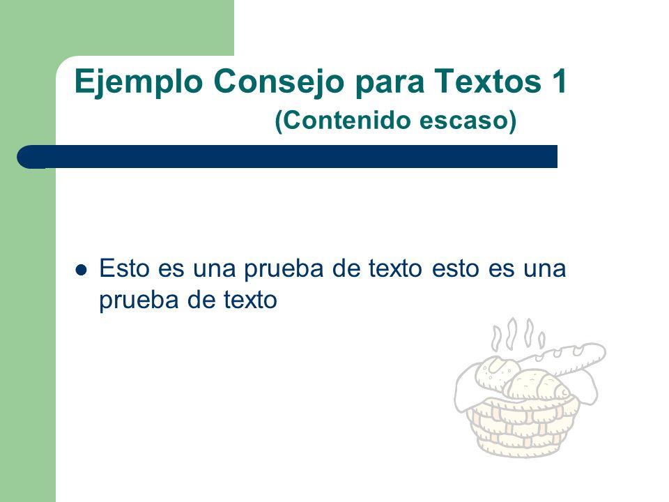 Ejemplo Consejo para Textos 1 (Contenido excesivo) Esto es una prueba de texto esto es una prueba de texto Esto es una prueba de texto esto es una pru