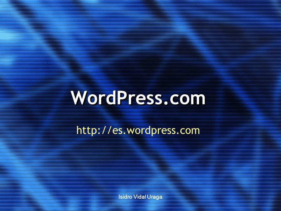Isidro Vidal Uraga WordPress.com http://es.wordpress.com