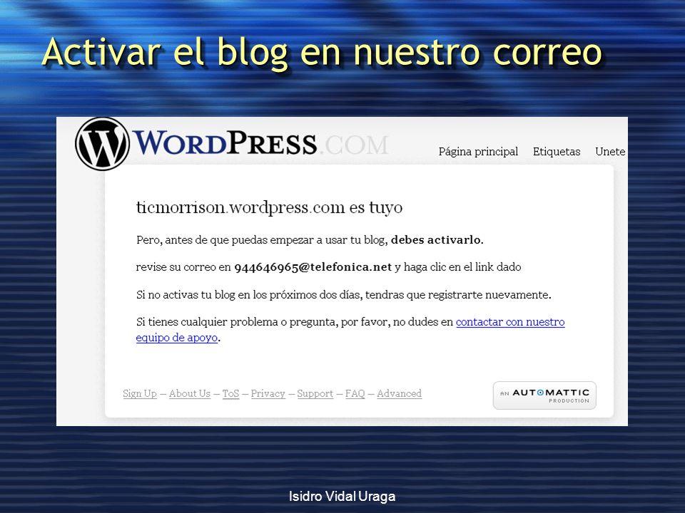 Isidro Vidal Uraga Activar el blog en nuestro correo