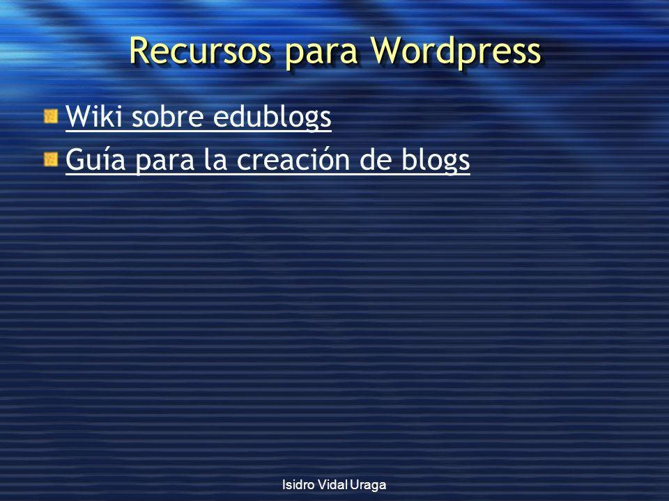 Isidro Vidal Uraga Recursos para Wordpress Wiki sobre edublogs Guía para la creación de blogs