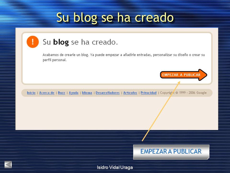 Isidro Vidal Uraga Su blog se ha creado EMPEZAR A PUBLICAR