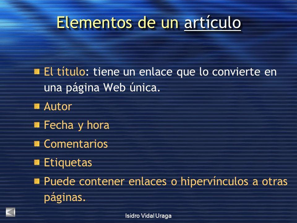 Isidro Vidal Uraga Elementos de un artículo artículo Elementos de un artículo artículo El título: tiene un enlace que lo convierte en una página Web ú