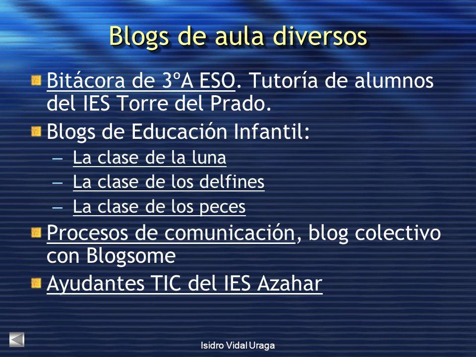 Isidro Vidal Uraga Blogs de aula diversos Bitácora de 3ºA ESOBitácora de 3ºA ESO. Tutoría de alumnos del IES Torre del Prado. Blogs de Educación Infan
