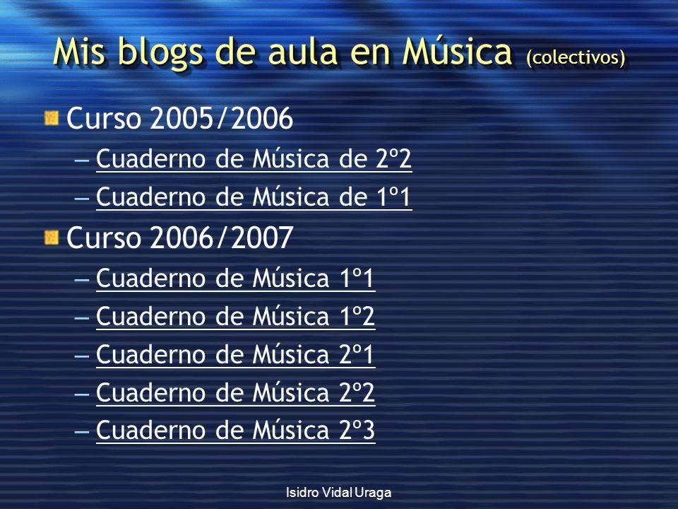 Isidro Vidal Uraga Mis blogs de aula en Música (colectivos) Curso 2005/2006 – Cuaderno de Música de 2º2 Cuaderno de Música de 2º2 – Cuaderno de Música