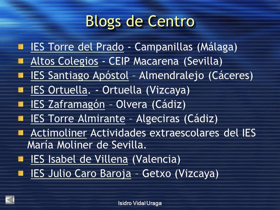 Isidro Vidal Uraga Blogs de Centro IES Torre del Prado - Campanillas (Málaga)IES Torre del Prado Altos Colegios - CEIP Macarena (Sevilla)Altos Colegio