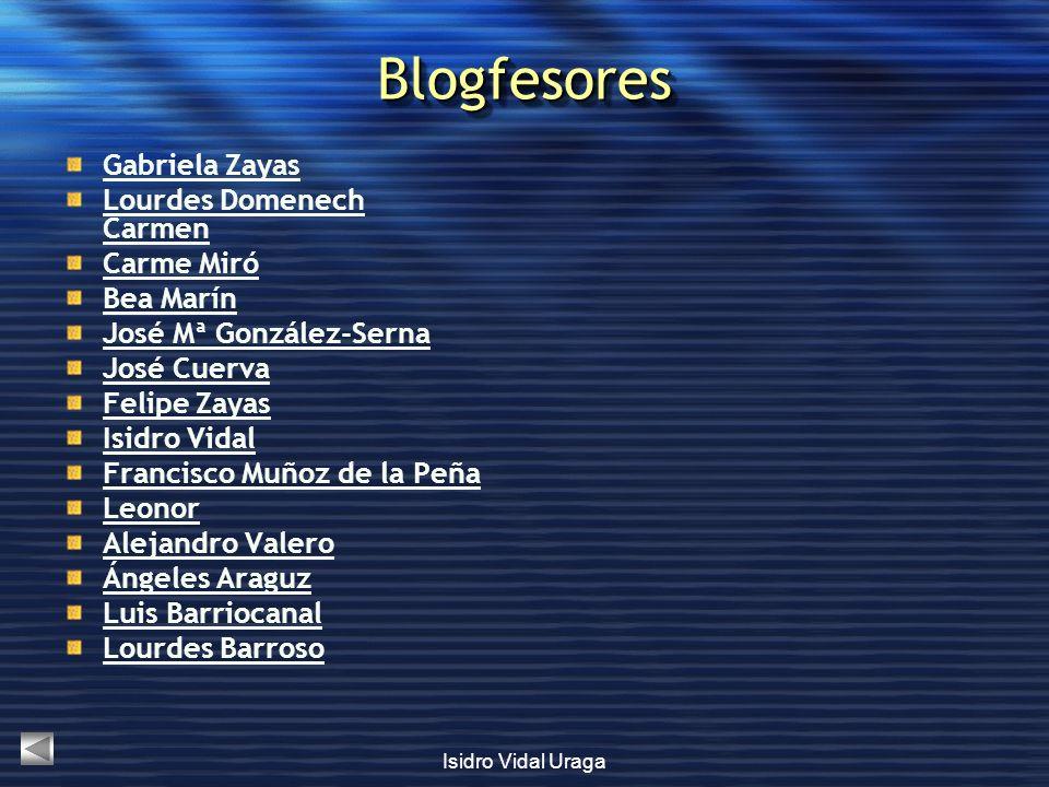 Isidro Vidal Uraga BlogfesoresBlogfesores Gabriela Zayas Lourdes Domenech Carmen Carme Miró Bea Marín José Mª González-Serna José Cuerva Felipe Zayas
