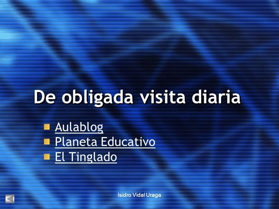 Isidro Vidal Uraga De obligada visita diaria Aulablog Planeta Educativo El Tinglado
