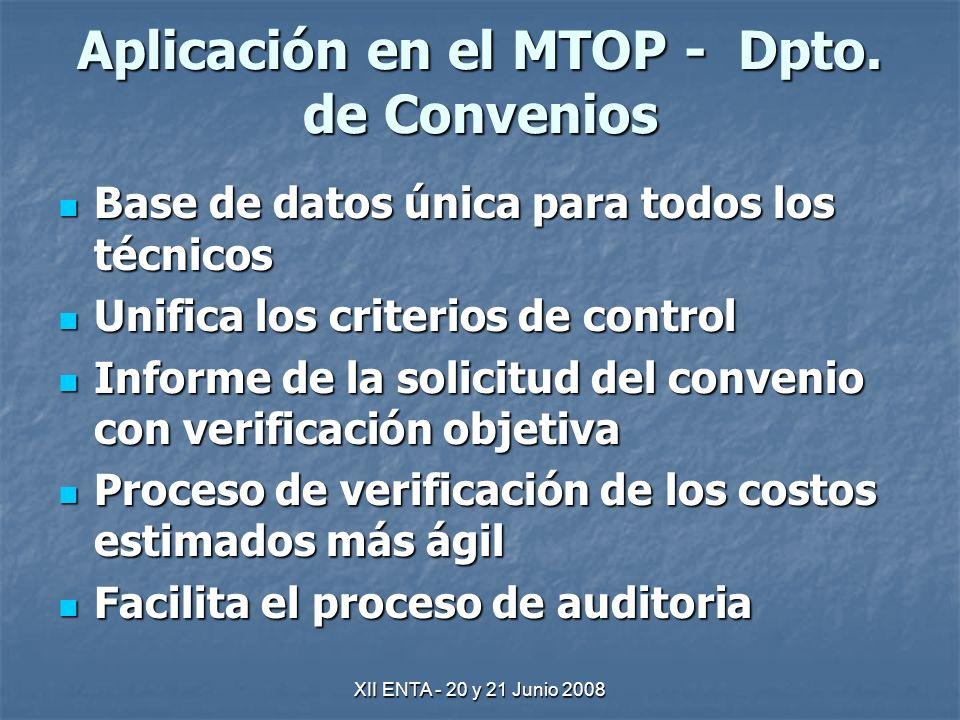 XII ENTA - 20 y 21 Junio 2008 Aplicación en el MTOP - Dpto.