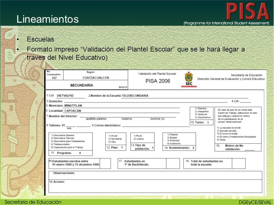 Escuelas Formato impreso Validación del Plantel Escolar que se le hará llegar a traves del Nivel Educativo) Lineamientos