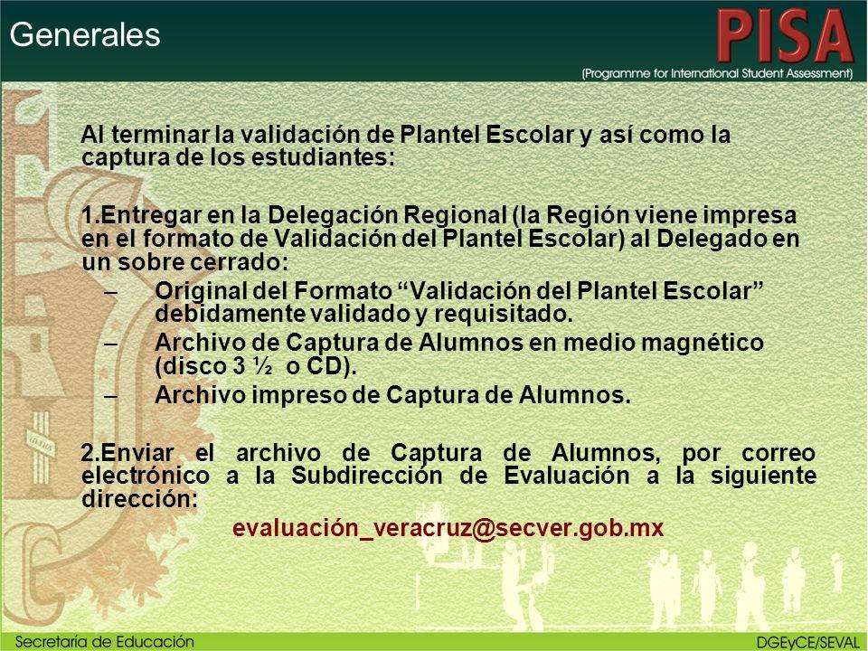 Generales Al terminar la validación de Plantel Escolar y así como la captura de los estudiantes: 1.Entregar en la Delegación Regional (la Región viene