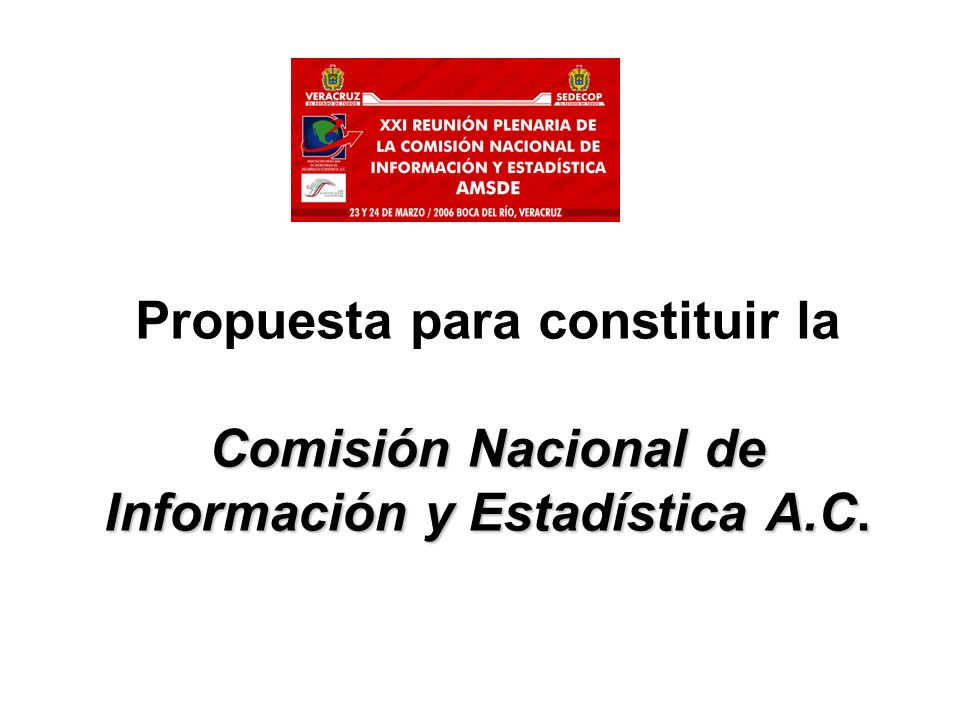 2 Con el fin de formalizar e institucionalizar los trabajos que desarrolla la Comisión de Información y Estadística de la AMSDE se propone su constitución en Asociación Civil.