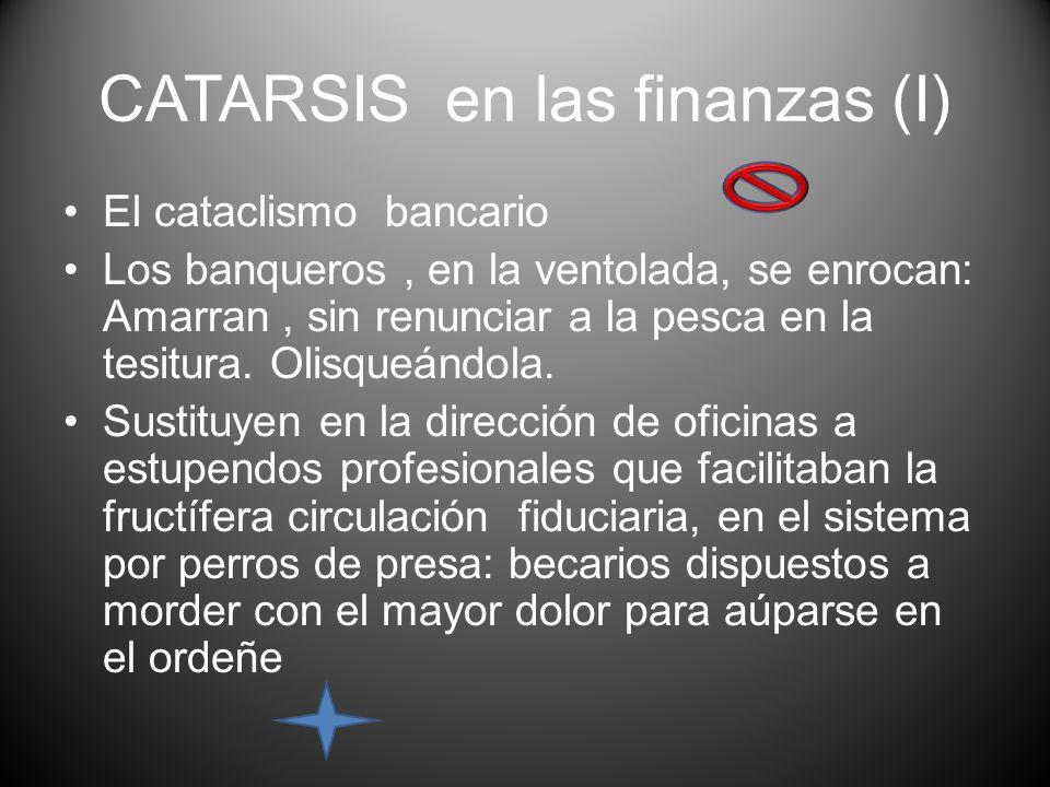 CATARSIS DE LAS FINANZAS Los bancos están vacíos En su desmedido afán vampirizador, han acabado con sus primeras víctimas (propiciatorias): sus mismos