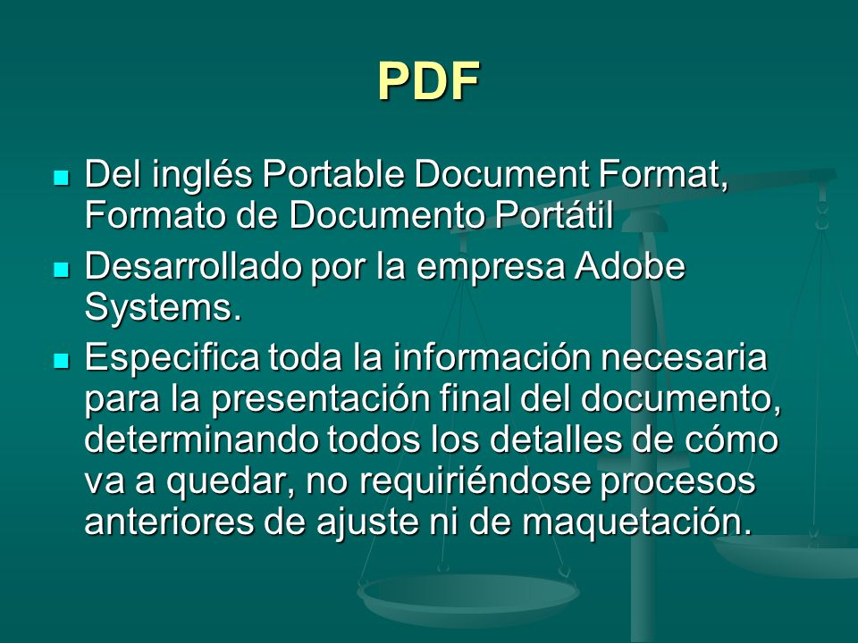 PDF Del inglés Portable Document Format, Formato de Documento Portátil Del inglés Portable Document Format, Formato de Documento Portátil Desarrollado