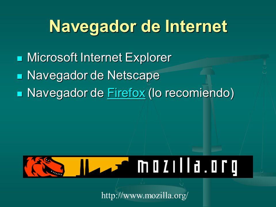 Navegador de Internet Microsoft Internet Explorer Microsoft Internet Explorer Navegador de Netscape Navegador de Netscape Navegador de Firefox (lo rec