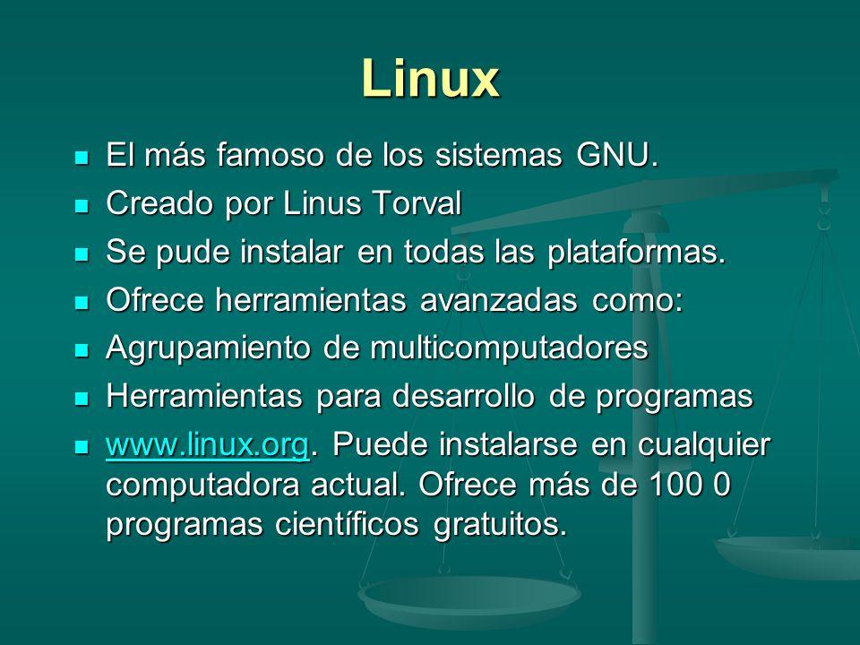 Linux El más famoso de los sistemas GNU. El más famoso de los sistemas GNU. Creado por Linus Torval Creado por Linus Torval Se pude instalar en todas