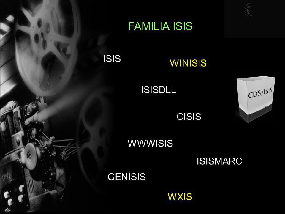 FAMILIA ISIS ISIS WINISIS CISIS ISISDLL WWWISIS WXIS ISISMARC GENISIS