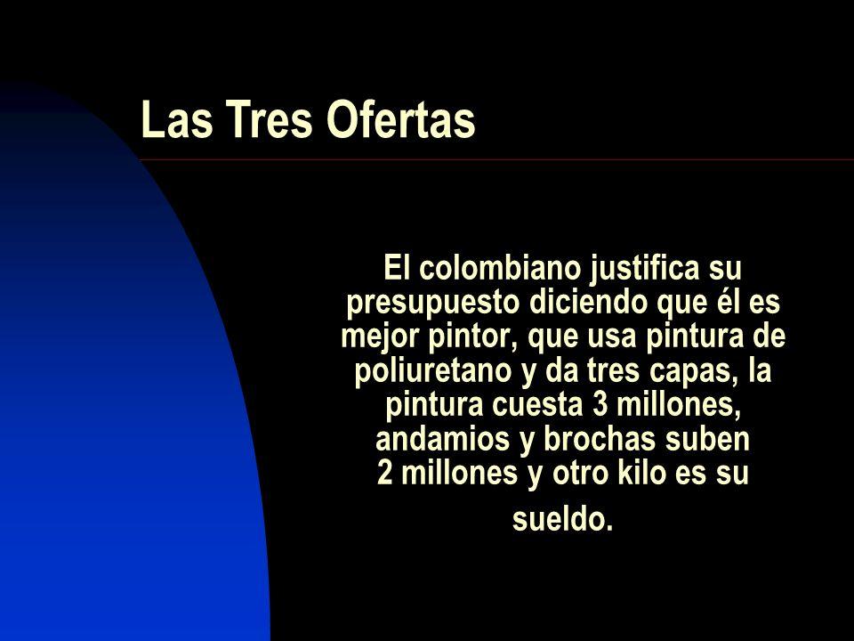 El colombiano justifica su presupuesto diciendo que él es mejor pintor, que usa pintura de poliuretano y da tres capas, la pintura cuesta 3 millones,