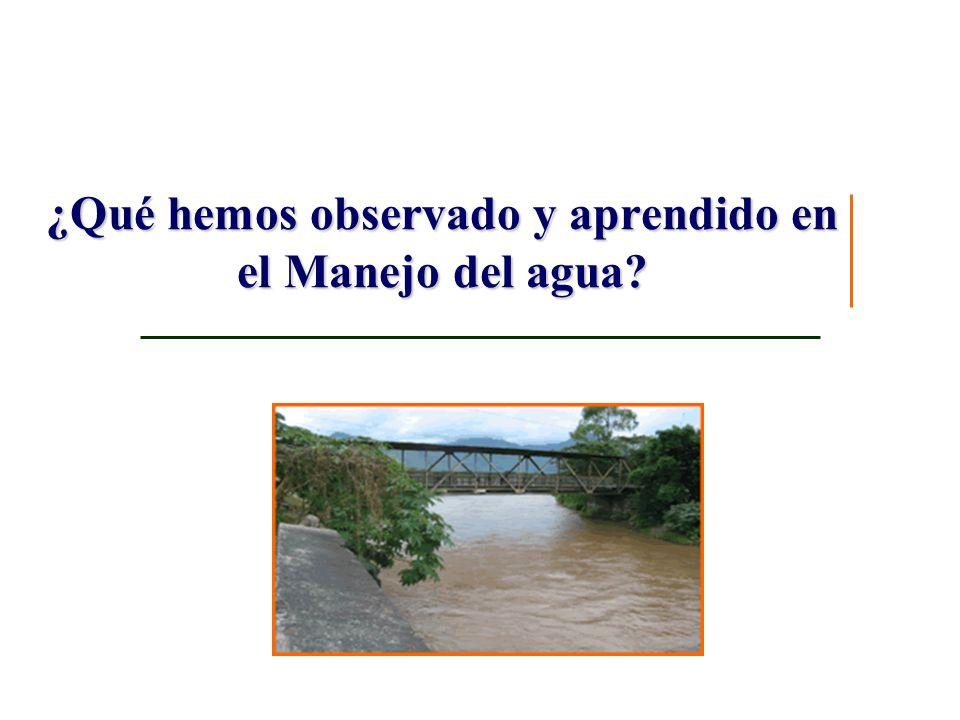 ¿Qué hemos observado y aprendido en el Manejo del agua?