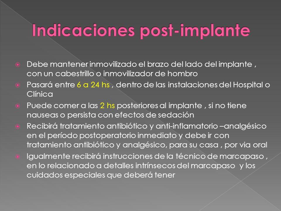 Debe mantener inmovilizado el brazo del lado del implante, con un cabestrillo o inmovilizador de hombro Pasará entre 6 a 24 hs, dentro de las instalac