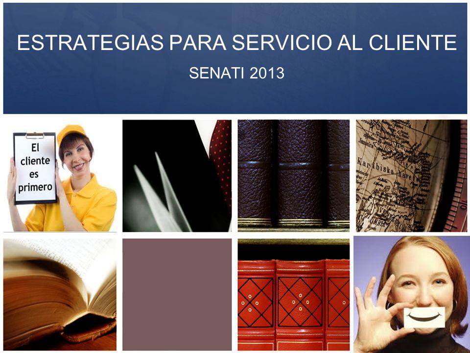ESTRATEGIAS PARA SERVICIO AL CLIENTE SENATI 2013