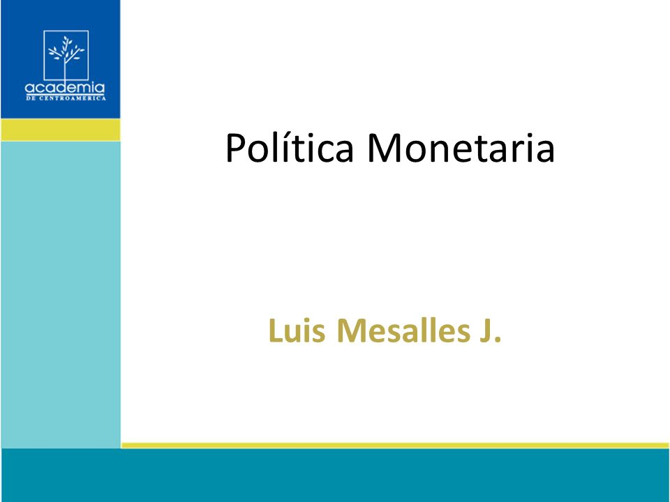 Política Monetaria Luis Mesalles J.