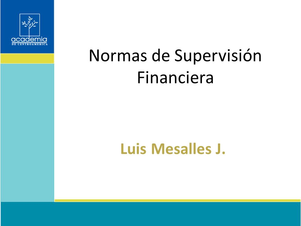 Normas de Supervisión Financiera Luis Mesalles J.